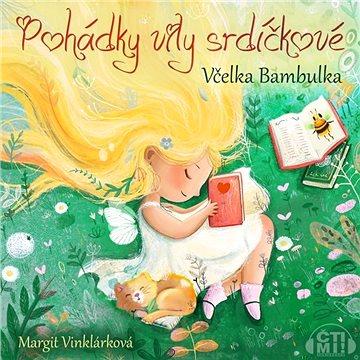 Pohádky víly srdíčkové – Včelka Bambulka - Audiokniha MP3