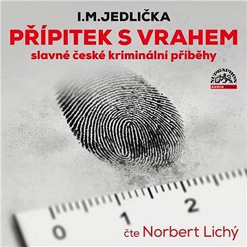 Přípitek s vrahem (slavné české kriminální příběhy) - Audiokniha MP3