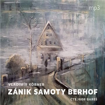 Zánik samoty Berhof - Audiokniha MP3