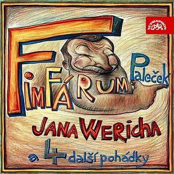 Fimfárum Jana Wericha / Paleček a čtyři další pohádky /