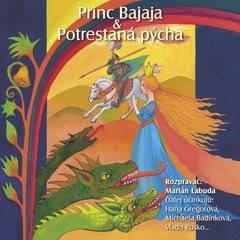 NAJKRAJŠIE ROZPRÁVKY 1 - Princ Bajaja & Potrestaná pýcha