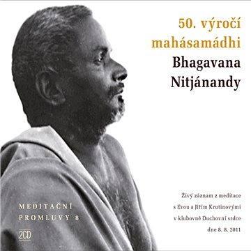 Meditační promluvy 8 - 50. výročí mahásamádhi Bhagavana Nitjánandy