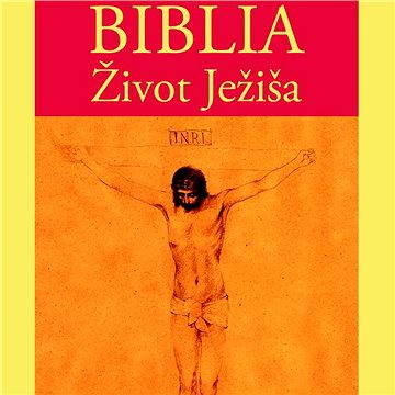 Biblia – Život Ježiša