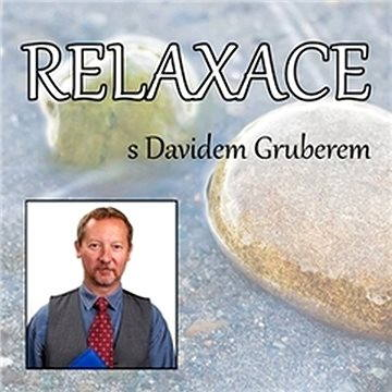 Relaxace s Davidem Gruberem