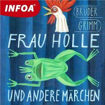 Frau Holle und andere märchen - Audiokniha MP3