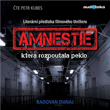Amnestie, která rozpoutala peklo - Audiokniha MP3