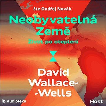 Neobyvatelná Země: Život po oteplení - Audiokniha MP3