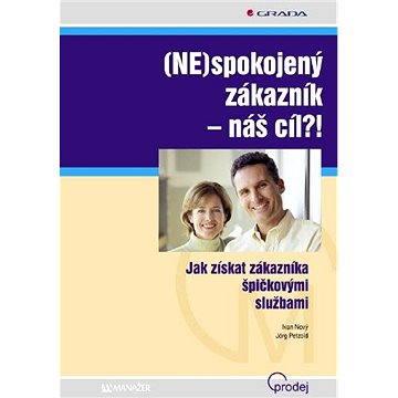 (NE)spokojený zákazník - náš cíl?! - Elektronická kniha