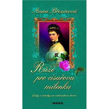 Růže pro císařovu milenku - Elektronická kniha