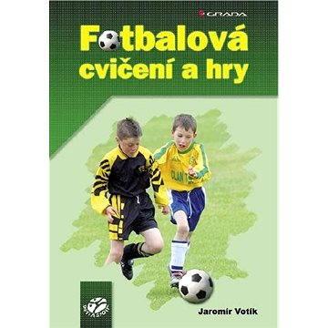 Fotbalová cvičení a hry - Elektronická kniha