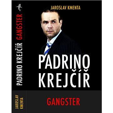 Padrino Krejčíř– Gangster
