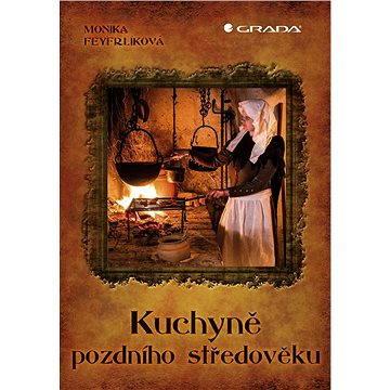 Kuchyně pozdního středověku - Elektronická kniha
