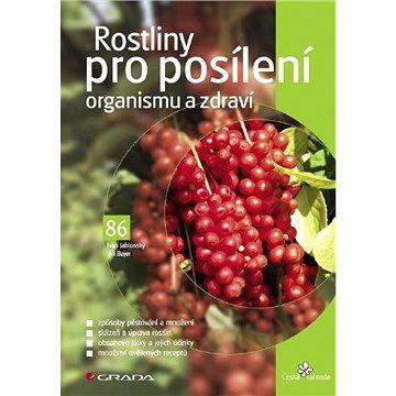Rostliny pro posílení organismu a zdraví - Elektronická kniha