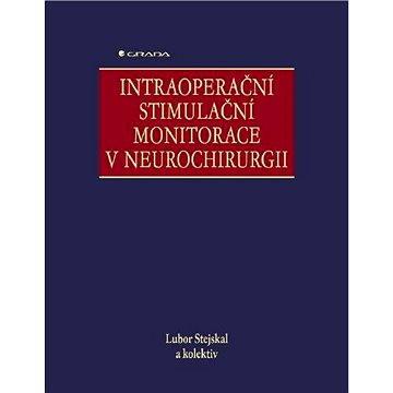 Intraoperační stimulační monitorace v neurochirurgii - Elektronická kniha