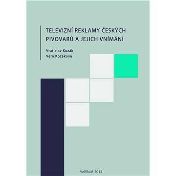 Televizní reklamy českých pivovarů a jejich vnímání
