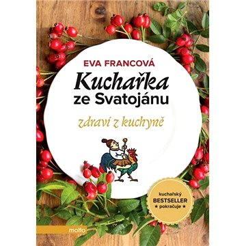 Kuchařka ze Svatojánu zdraví z kuchyně - Elektronická kniha