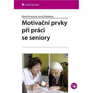 Motivační prvky při práci se seniory - Elektronická kniha
