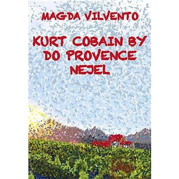 Kurt Cobain by do Provence nejel - Elektronická kniha