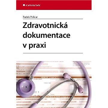 Zdravotnická dokumentace v praxi