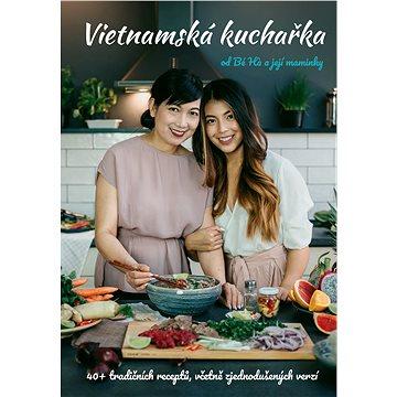 Vietnamská kuchařka od Bé Há a její maminky - Elektronická kniha