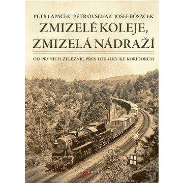 Zmizelé koleje, zmizelá nádraží - Elektronická kniha