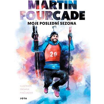 Martin Fourcade. Moje poslední sezóna