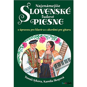 Najznámejšie slovenské ľudové piesne - Elektronická kniha