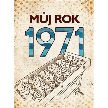 Můj rok 1971 - Elektronická kniha