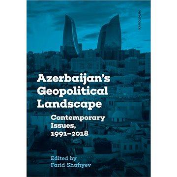 Azerbaijan's Geopolitical Landscape - Elektronická kniha