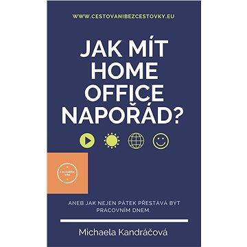 Jak mít HOME OFFICE napořád? - Elektronická kniha