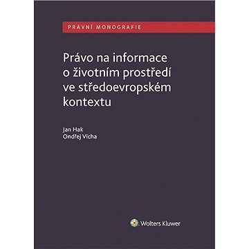 Právo na informace o životním prostředí ve středoevropském kontextu - Elektronická kniha