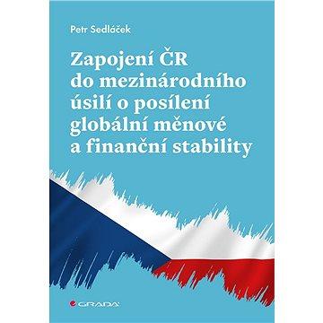 Zapojení ČR do mezinárodního úsilí o posílení globální měnové a finanční stability - Elektronická kniha