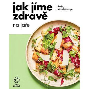 Jak jíme zdravě na jaře - Elektronická kniha