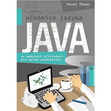 Učebnice jazyka Java na webových příkladech pro úplné začátečníky - Elektronická kniha