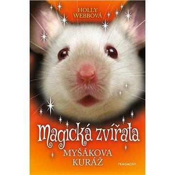 Magická zvířata - Myšákova kuráž - Elektronická kniha