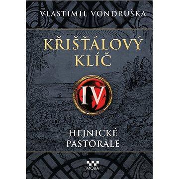 Křišťálový klíč IV - Hejnické pastorále - Elektronická kniha
