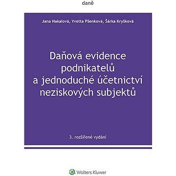 Daňová evidence podnikatelů a jednoduché účetnictví neziskových subjektů, 3. rozšířené vydání - Elektronická kniha