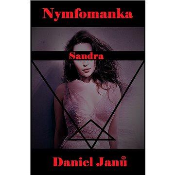 Nymfomanka Sandra - Elektronická kniha
