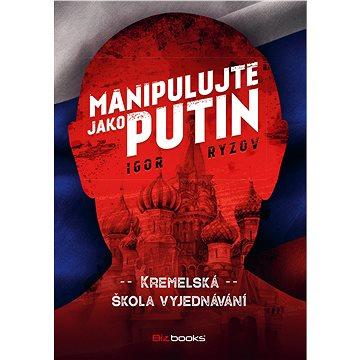 Manipulujte jako Putin - Elektronická kniha