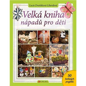 Velká kniha nápadů pro děti - Elektronická kniha