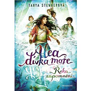 Alea - dívka moře: Řeka zapomnění - Elektronická kniha