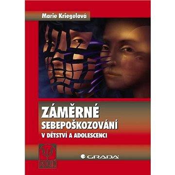 Záměrné sebepoškozování v dětství a adolescenci - Elektronická kniha