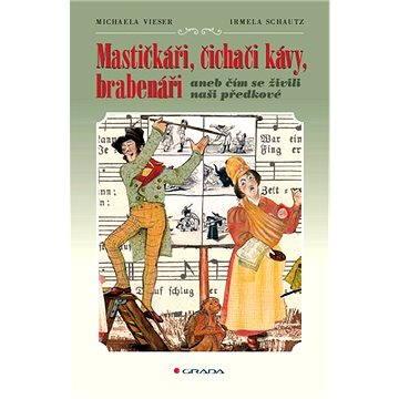 Mastičkáři, čichači kávy, brabenáři - Elektronická kniha