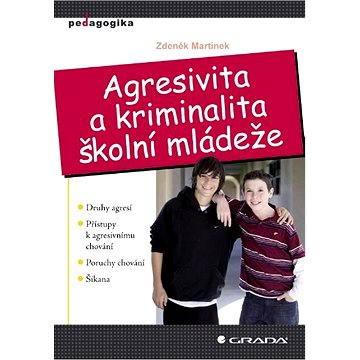 Agresivita a kriminalita školní mládeže - Elektronická kniha