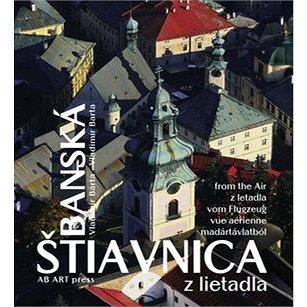 Banská Štiavnica z lietadla: slovensky english deutsch magyar