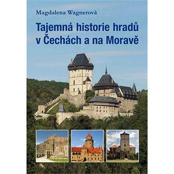 Tajemná historie hradů v Čechách a na Moravě - Kniha