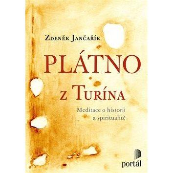 Plátno z Turína: Meditace o historii a spiritualitě
