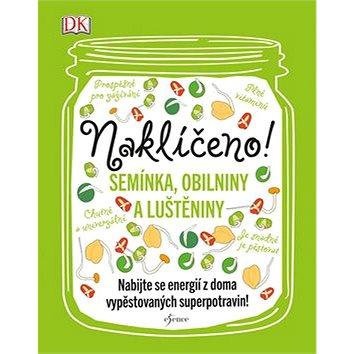 Naklíčeno!: Semínka, obilniny a luštěniny - Kniha