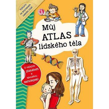 Můj atlas lidského těla: S velkým plakátem a spoustou samolepek! - Kniha