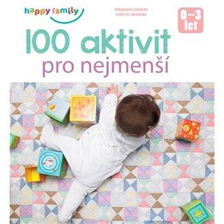 100 aktivit pro nejmenší - Kniha